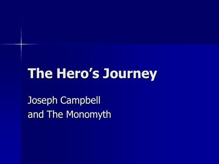 Joseph Campbell and The Monomyth