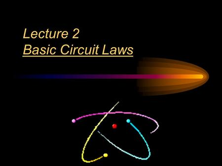Lecture 2 Basic Circuit Laws