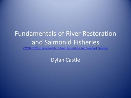Fundamentals of River Restoration and Salmonid Fisheries OWEB, 1999, Fundamentals of River Restoration and Salmonid Fisheries OWEB, 1999, Fundamentals.