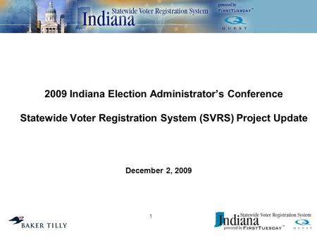 2009 Indiana Election Administrator's Conference Statewide Voter Registration System (SVRS) Project Update December 2, 2009 1.