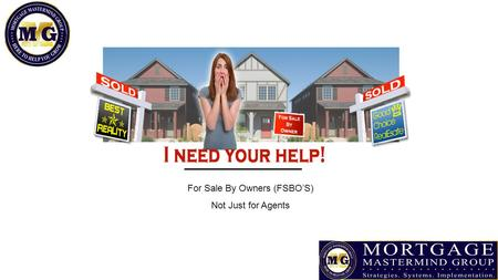 For Sale By Owners (FSBO'S) Not Just for Agents. Why FSBO's? Just like agents, FSBO sellers get real buyer leads People who buy FSBO listings are NO different.