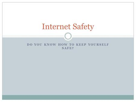 Do you know how to keep yourself safe?