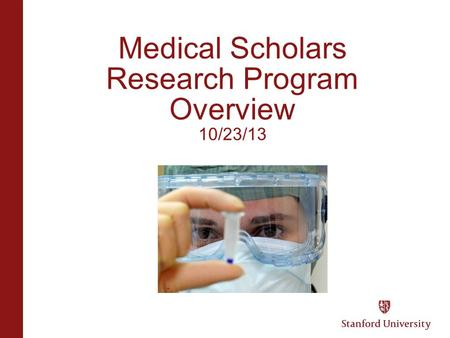 Medical Scholars Research Program Overview 10/23/13.