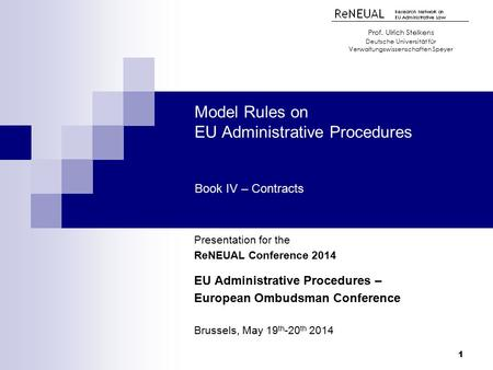 Model Rules on EU Administrative Procedures Book IV – Contracts Presentation for the ReNEUAL Conference 2014 EU Administrative Procedures – European Ombudsman.