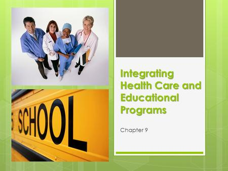 Integrating Health Care and Educational Programs Chapter 9.