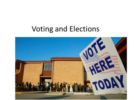 Voting and Elections.