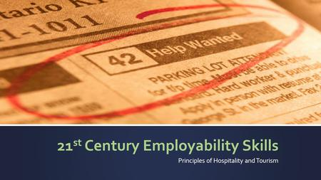 21 st Century Employability Skills Principles of Hospitality and Tourism.