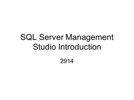 SQL Server Management Studio Introduction
