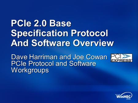 PCIe 2.0 Base Specification Protocol And Software Overview
