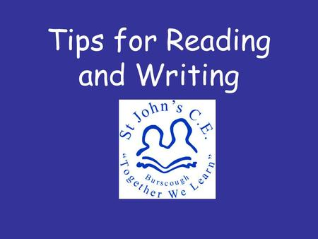 Tips for Reading and Writing
