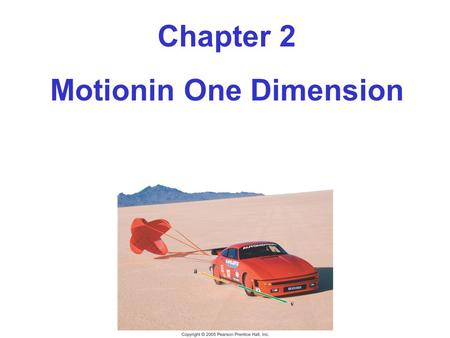 ©2008 by W.H. Freeman and Company Chapter 2 Motionin One Dimension.