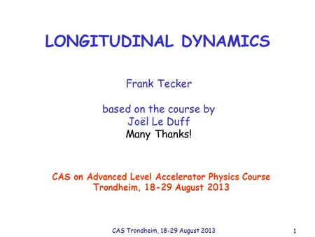 LONGITUDINAL DYNAMICS