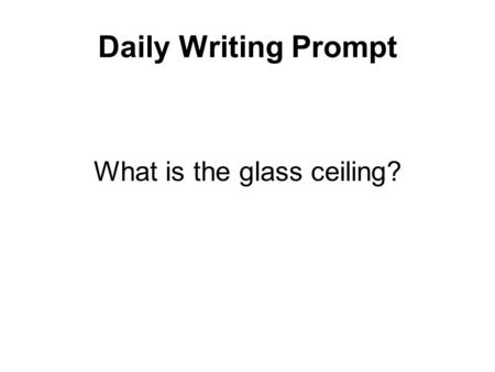 Daily Writing Prompt What is the glass ceiling?. E. Napp Organized Labor In this lesson, students will be able to identify characteristics of unions.