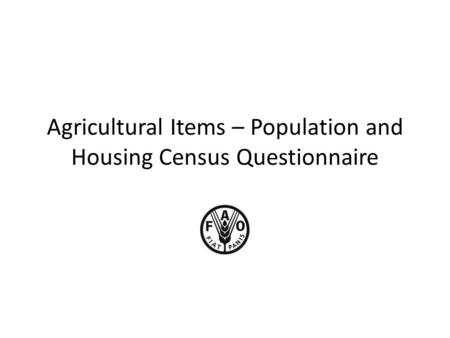 Agricultural Items – Population and Housing Census Questionnaire.