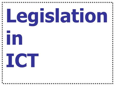 Legislation in ICT. Data Protection Act (1998) What is the Data Protection Act (1998) and why was it created? What are the eight principles of the Data.