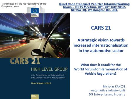 CARS 21 A strategic vision towards increased internationalisation in the automotive sector What does it entail for the World Forum for Harmonisation of.