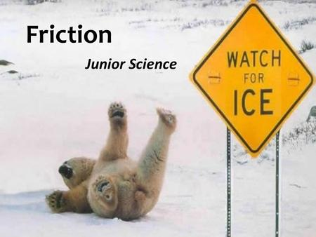 Friction Junior Science.