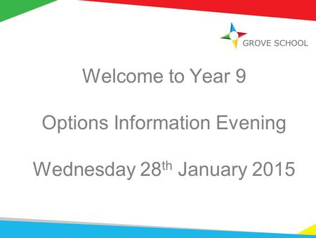 Welcome to Year 9 Options Information Evening Wednesday 28 th January 2015.