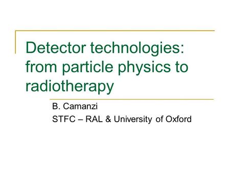 Detector technologies: from particle physics to radiotherapy