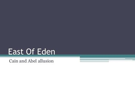 East Of Eden Cain and Abel allusion.