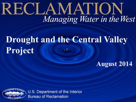 Drought and the Central Valley Project August 2014.