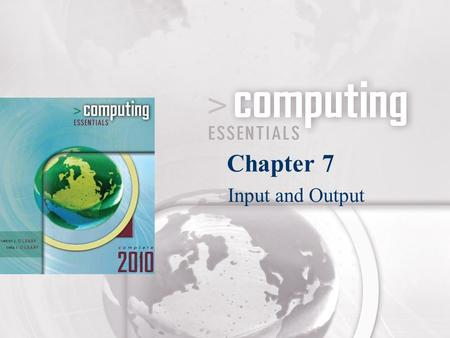 Chapter 7 Input and Output.