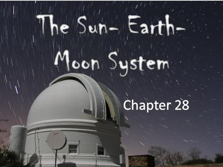The Sun- Earth- Moon System