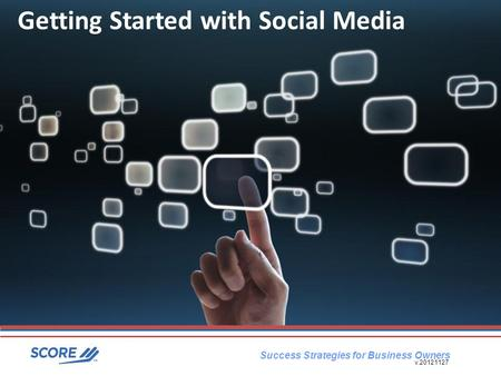 Success Strategies for Business Owners Getting Started with Social Media v.20121127.