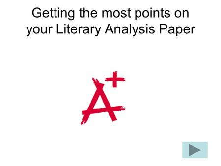 Getting the most points on your Literary Analysis Paper.