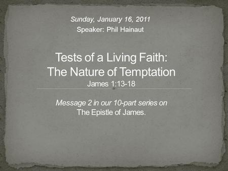 Sunday, January 16, 2011 Speaker: Phil Hainaut.