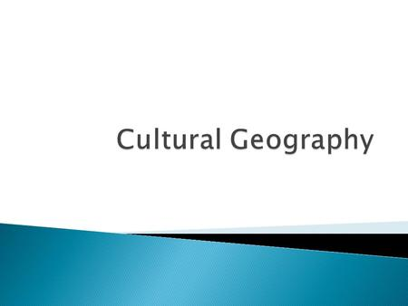 Cultural Geography.
