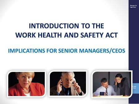 WORK HEALTH AND SAFETY ACT IMPLICATIONS FOR SENIOR MANAGERS/CEOS