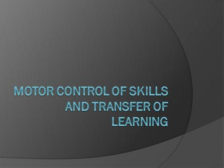  Acquiring movement Skill  AS 2013 DTA Motor programme  Is a generalised series or pattern of movements stored in the long term memory.  Is the plan.