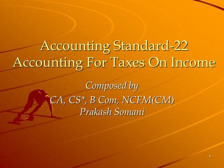 1 Accounting Standard-22 Accounting For Taxes On Income Composed by CA, CS*, B Com, NCFM(CM) Prakash Somani.