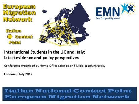 International Students in the UK and Italy: latest evidence and policy perspectives Conference organised by Home Office Science and Middlesex University.
