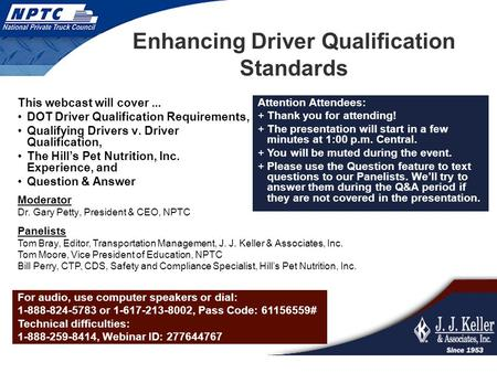 Enhancing Driver Qualification Standards This webcast will cover... DOT Driver Qualification Requirements, Qualifying Drivers v. Driver Qualification,