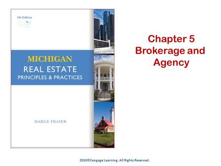Chapter 5 Brokerage and Agency 2010©Cengage Learning. All Rights Reserved.