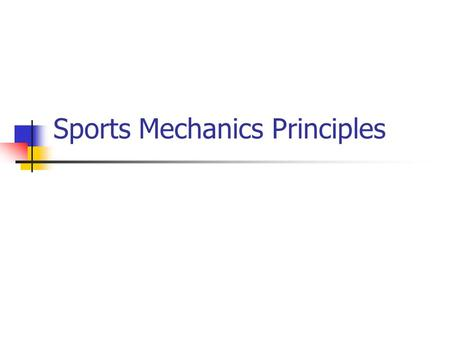 Sports Mechanics Principles