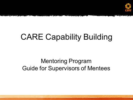 CARE Capability Building Mentoring Program Guide for Supervisors of Mentees.
