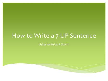 How to Write a 7-UP Sentence