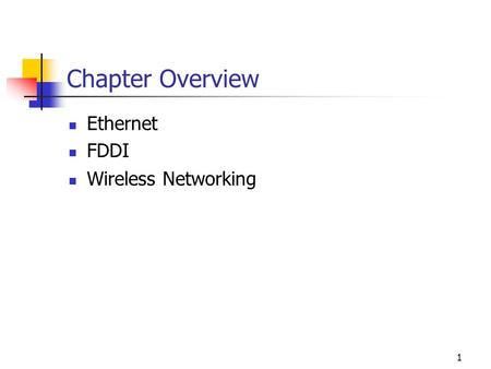 1 Chapter Overview Ethernet FDDI Wireless Networking.