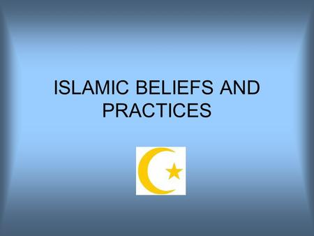 "ISLAMIC BELIEFS AND PRACTICES. ISLAM Islam means ""to submit to God"".Islam means ""to submit to God"". A follower of Islam is called a Muslim.A follower."