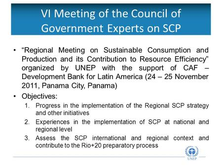 "VI Meeting of the Council of Government Experts on SCP ""Regional Meeting on Sustainable Consumption and Production and its Contribution to Resource Efficiency"""