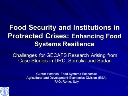 Food Security and Institutions in Protracted Crises: Enhancing Food Systems Resilience Challenges for GECAFS Research Arising from Case Studies in DRC,