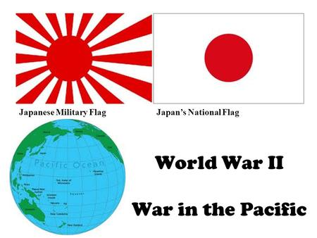 World War II War in the Pacific Japanese Military FlagJapan's National Flag.