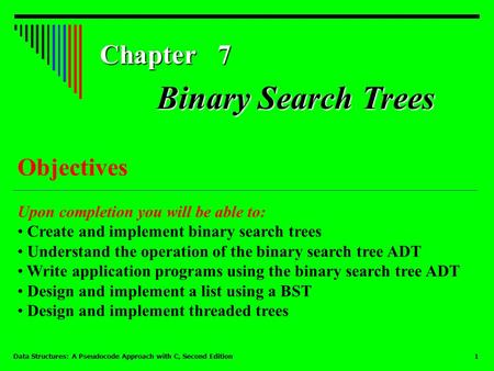 Binary Search Trees Chapter 7 Objectives