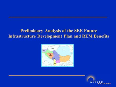 Preliminary Analysis of the SEE Future Infrastructure Development Plan and REM Benefits.