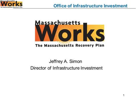 Office of Infrastructure Investment 1 Jeffrey A. Simon Director of Infrastructure Investment.
