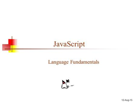 "12-Aug-15 <strong>JavaScript</strong> Language Fundamentals. 2 About <strong>JavaScript</strong> <strong>JavaScript</strong> is not Java, or even related to Java The original name for <strong>JavaScript</strong> was ""LiveScript"""