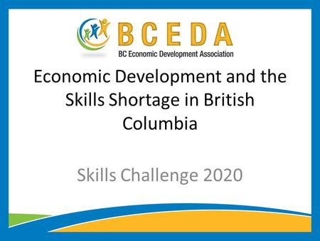 Economic Development and the Skills Shortage in British Columbia Skills Challenge 2020.